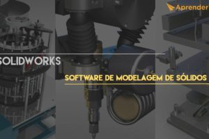 solidworks-software-de-modelagem-de-solidos-3d